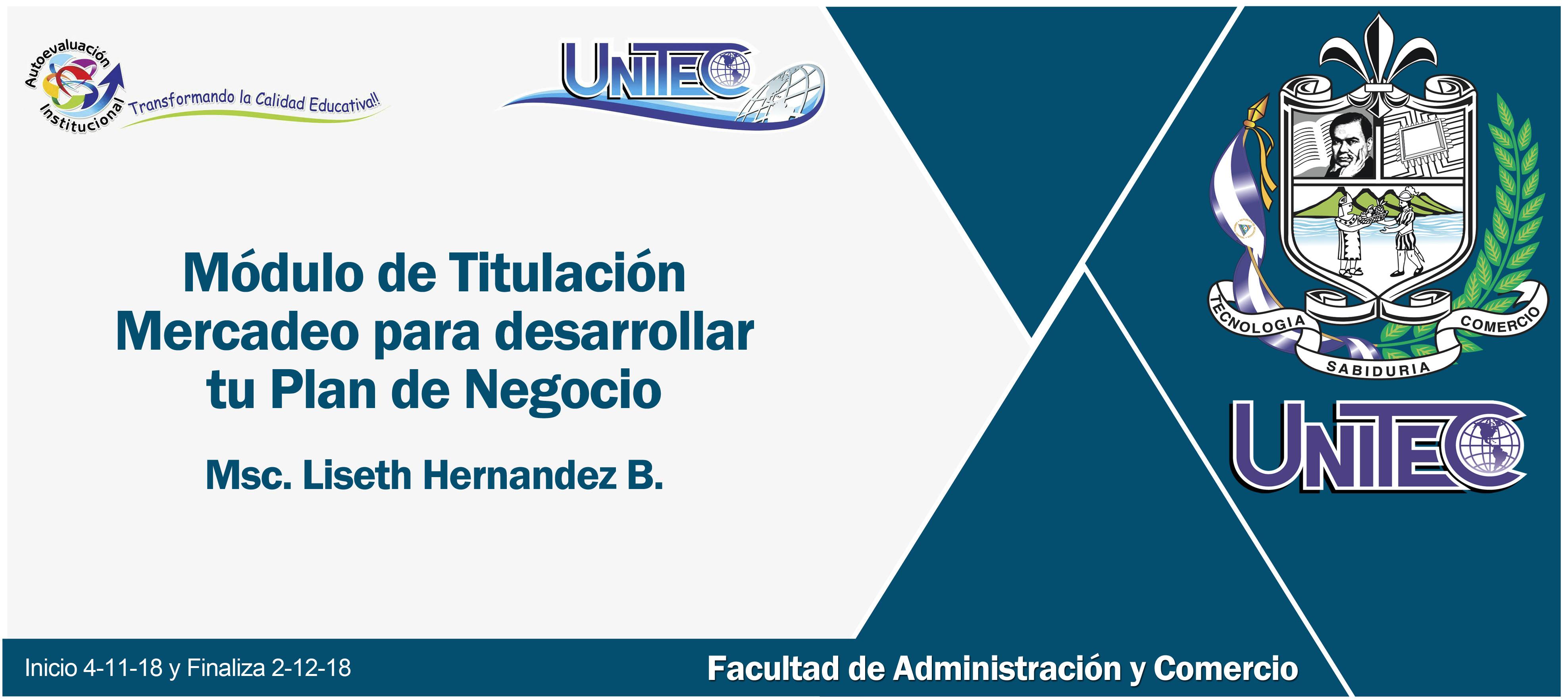 Mercadeo para el desarrollo de tu Plan de Negocio .:. Titulación FA UNITEC 2018-2019